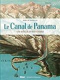 Le Canal de Panama: Un siècle d'histoires