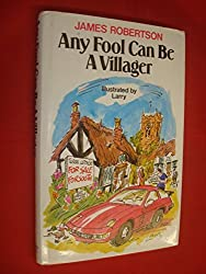 Any Fool Can be a Villager by James Robertson (1984-10-29)