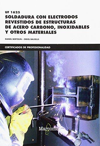 uf1625-soldadura-con-electrodos-revestidos-de-estructuras-de-acero-carbono-inoxidables-y-otros-mater