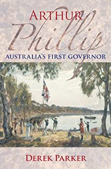 Arthur Phillip by [Parker, Derek]