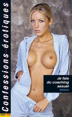 Les confessions érotiques n°354 : je fais du coaching sexuel