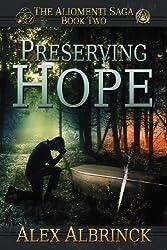 Preserving Hope (The Aliomenti Saga - Book 2): Volume 2