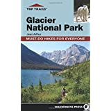Top Trails Glacier National Park: Must-Do Hikes for Everyone