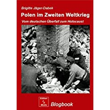 Polen im 2. Weltkrieg: Vom deutschen Überfall zum Holocaust