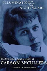 Illumination and Night Glare: The Unfinished Autobiography of Carson McCullers (Wisconsin Studies in Autobiography) by Carson Mccullers (1999-07-06)