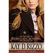 Rebecca's Crossing (Serenity Inn) by Kay D. Rizzo (2012-04-01)