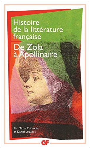 Histoire De La Litterature Francaise 8/De Zola a Apollinaire (Garnier Flammarion)
