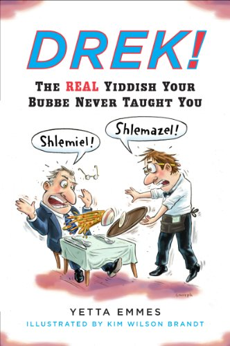 Drek!: The Real Yiddish Your Bubbe Never Taught You (English Edition)