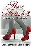 Shoe Fetish 2-: Grown Into High Heels