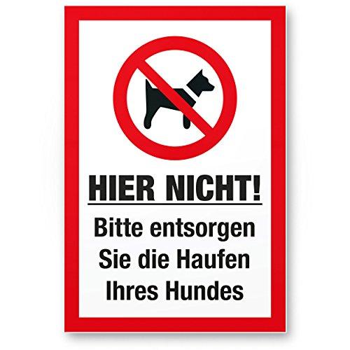 Bitte Entsorgen Sie die Haufen Ihres Hundes, Kunststoff Schild Hunde kacken verboten - Verbotsschild/Hundeverbotsschild, Verbot Hundeklo/Hundekot / Hundehaufen/Hundekacke