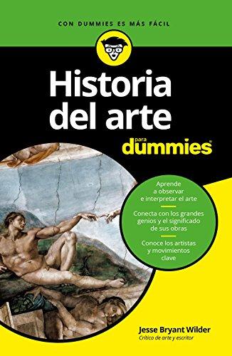 Historia del arte para Dummies por Jesse Bryant Wilder