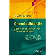 Chemiedidaktik: Diagnose und Korrektur von Schülervorstellungen: Diagnose Und Korrektur Von Schulervorstellungen (Springer-Lehrbuch)