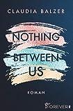 Nothing Between Us: Roman