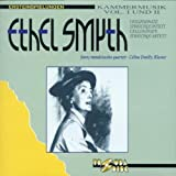 Ethel Smyth: Kammermusik Vol. I und II (Chamber Music) by Renate Eggebrecht-Kupsa, Celine Dutilly, Fanny Mendelssohn Quartet, Johanna Varn (0100-01-01)