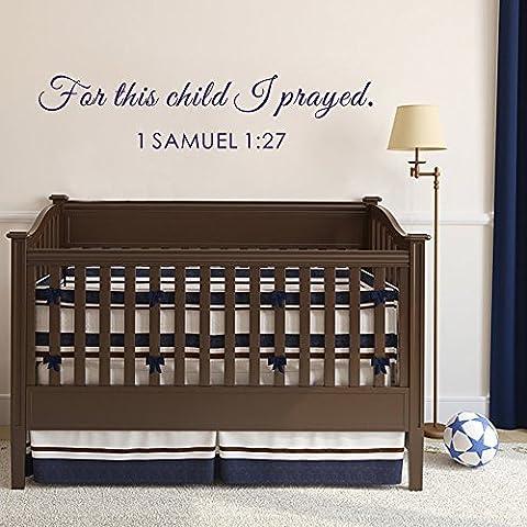 Pared de vinilo adhesivo para pared Decor Biblia 1Samuel 1: 27–para este niño he rogó cita de pared de vinilo para la habitación del bebé letras (marrón oscuro, 11