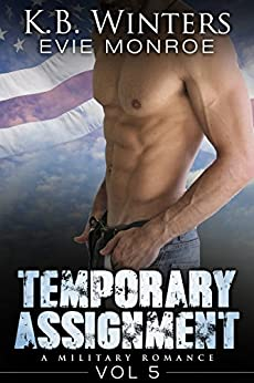 Temporary Assignment Vol 5: A Military Romance by [Winters, KB, Monroe, Evie]