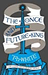 The Once and Future King by T. H. White (2015-01-15) par White