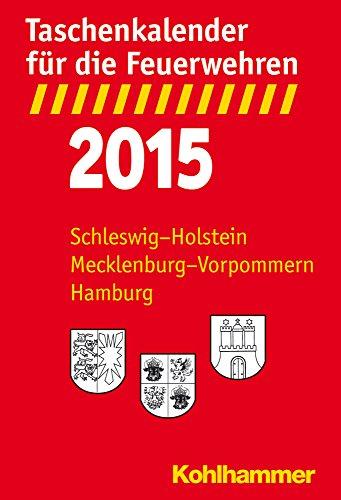 Taschenkalender Fur Die Feuerwehren 2015: Schleswig-holstein, Mecklenburg-vorpommern, Hamburg por Kohlhammer Verlag