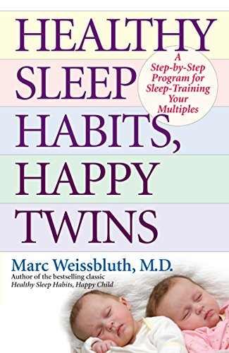 Healthy Sleep Habits, Happy Twins: A Step-By-Step Program for Sleep-Training Your Multiples por Marc Weissbluth
