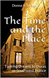 The Time and the Place: Turning Dreams to Duras in Southwest France