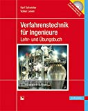 Verfahrenstechnik für Ingenieure: Ein Lehr- und Übungsbuch - Karl Schwister, Volker Leven