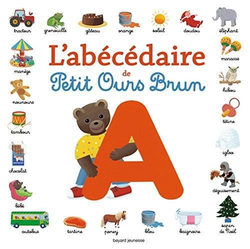 Petit Ours Brun: L'Abecedaire Des Tout-Petits par From Bayard Editions Jeunesse