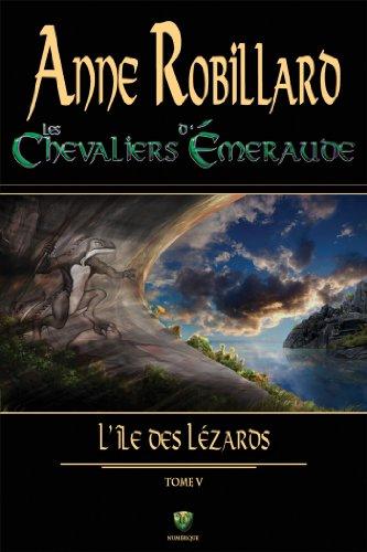Les Chevaliers d'Émeraude 5: L'île des lézards par ANNE ROBILLARD