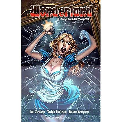 Wonderland, Tome 3 : Fuir le pays des merveilles