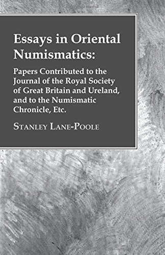 Essays in Oriental Numismatics: Papers Contributed to the Journal of the Royal Society of Great Britain and Ureland, and to the Numismatic Chronicle, Etc. (Oriental Black Und White Paper)
