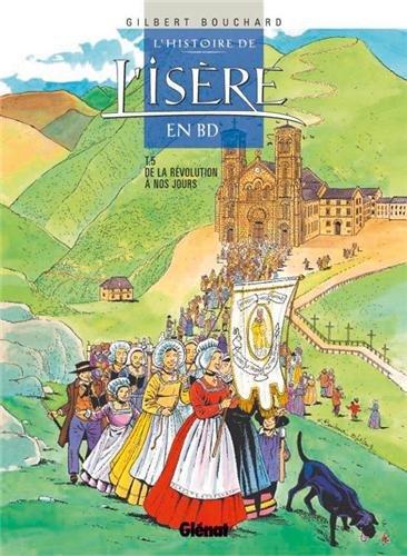 L'histoire de l'Isère en BD, tome 5 : De la Révolution à nos jours
