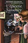 L'Epicerie Sansoucy V.03 : la Maison des Soupirs par Gougeon