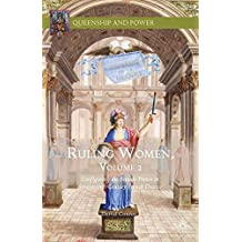 Ruling Women, Volume 2: Configuring the Female Prince in Seventeenth-Century French Drama (Queenship and Power)