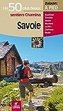 Savoie Les 50 plus beaux sentiers...