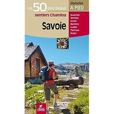 Savoie Les 50 plus beaux sentiers
