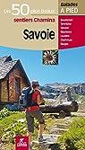 Savoie Les 50 plus beaux sentiers par Chamina