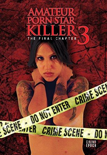 Amateur Porn Star Killer 3: The Final Chapter [DVD] [Region 1] [NTSC] [US Import]