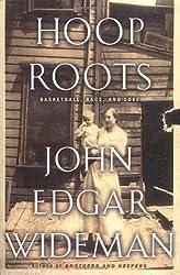 Hoop Roots: Basketball, Race, and Love by John Edgar Wideman (2001-10-10)