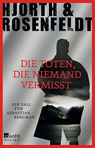 Die Toten, die niemand vermisst (Ein Fall für Sebastian Bergman, Band 3)