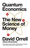Quantum Economics: The New Science of Money