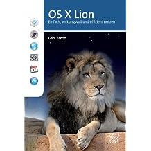OS X Lion - Einfach, wirkungsvoll und effizient nutzen
