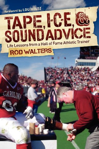 Tape, I-C-E, & Sound Advice: Life Lessons from a Hall of Fame Athletic Trainer (Usa Athletic Tape)