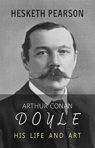 Arthur Conan Doyle: His Life and Art (English Edition)