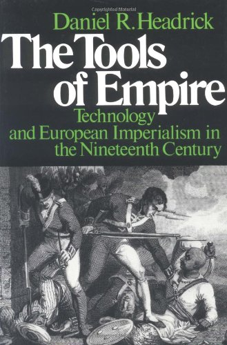 The Tools of Empire: Technology and European Imperialism in the Nineteenth Century por Daniel R. Headrick