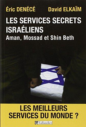 Les services secrets israéliens : Aman, Mossad et Shin Beth