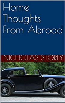 Home Thoughts From Abroad by [Storey, Nicholas]