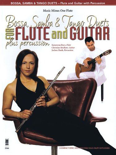 Bossa, Samba and Tango Duets for Flute & Guitar Plus Percussion