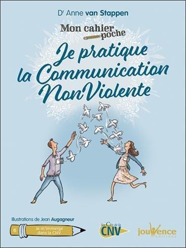 Mon cahier poche : Je pratique la communication nonviolente par Anne van Stappen