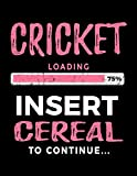 Cricket Loading 75% Insert Cereal To Continue: Blank Sketch, Draw and Doodle Book - Dartan Creations, Tara Hayward