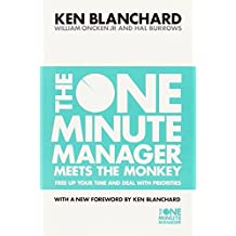 The One Minute Manager Meets the Monkey (The One Minute Manager) by Blanchard, Kenneth, Oncken, William, Jr., Burrows, Hal (September 1, 2011) Paperback