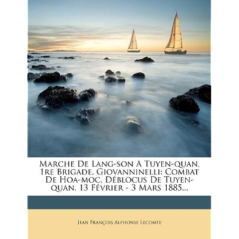 Marche de Lang-Son a Tuyen-Quan, 1re Brigade, Giovanninelli: Combat de Hoa-Moc, Deblocus de Tuyen-Quan, 13 Fevrier - 3 Mars 1885...
